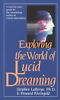 LABERGE, STEPHE-Exploring The World Of Lucid Dreaming (UK IMPORT) BOOK NEW