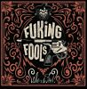 Fuking Fools Who's The Fool Whos New CD